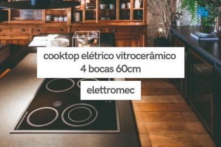 Cooktop Elétrico Vitrocerâmico 4 Bocas 60cm CKV-4Q-60-CV-2XBA   Elettromec