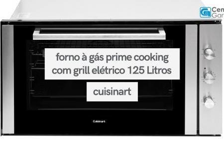 Forno à Gás Prime Cooking com Grill Elétrico 125 Litros | Cuisinart