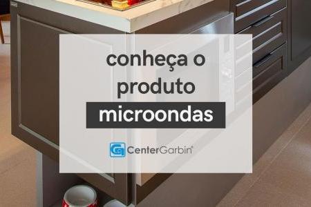MICROONDAS - CONHEÇA O PRODUTO