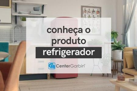 REFRIGERADORES | CONHEÇA O PRODUTO