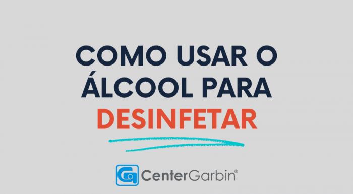 Como usar o álcool para desinfetar