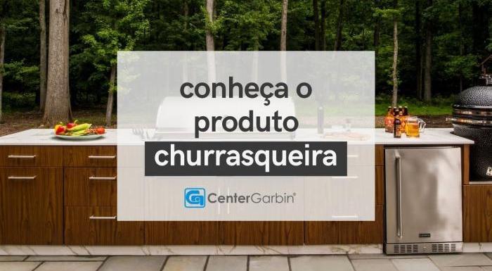 CHURRASQUEIRAS | CONHEÇA O PRODUTO