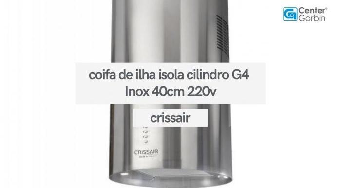 Coifa Isola Cilindro G4 Inox Ilha 40cm 220V   Crissair