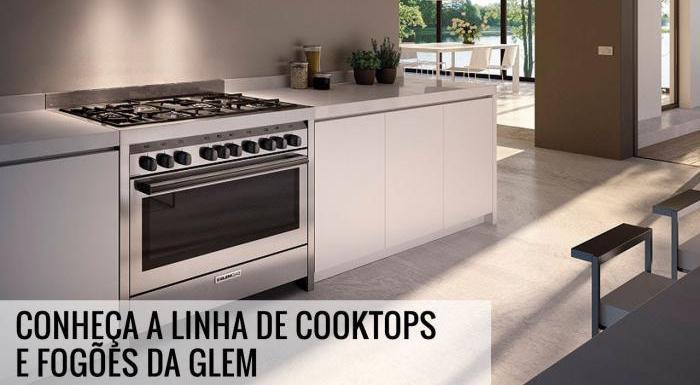Conheça os fogões e cooktops Glem