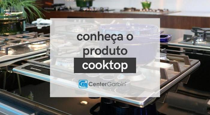 COOKTOPS | CONHEÇA O PRODUTO