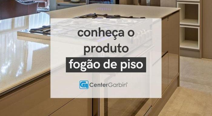 FOGÃO DE PISO | CONHEÇA O PRODUTO