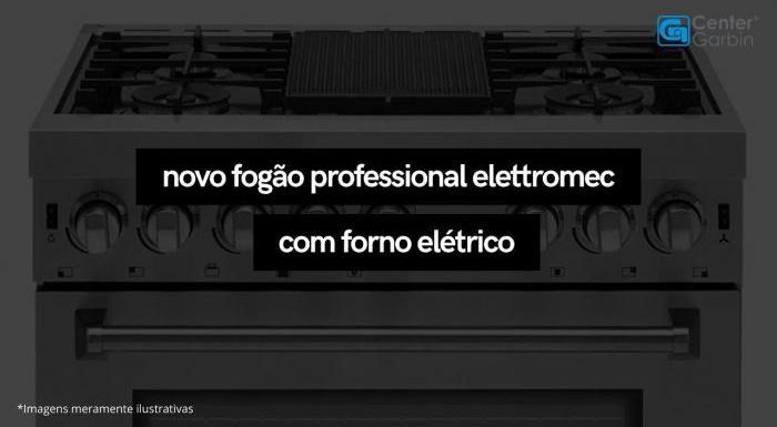 Fogão Professional Elettromec agora com forno elétrico | Center Garbin