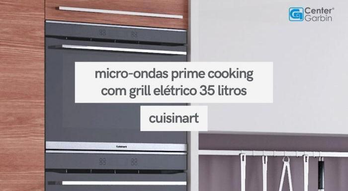 Forno Micro-ondas Prime Cooking com Grill Elétrico 60cm 35 Litros | Cuisinart