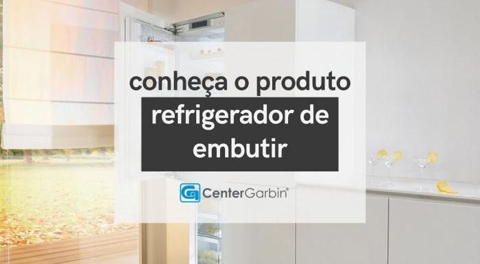 REFRIGERADOR DE EMBUTIR | CONHEÇA O PRODUTO